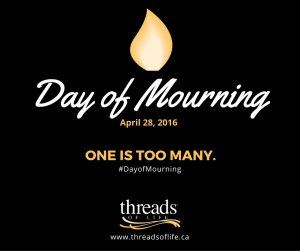 Day of Mourning April 28, 2016 One is too many. #DayofMourning