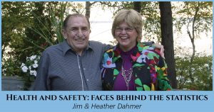 Health and Safety: Faces Behind the Statistics, Jim & Heather Dahmer