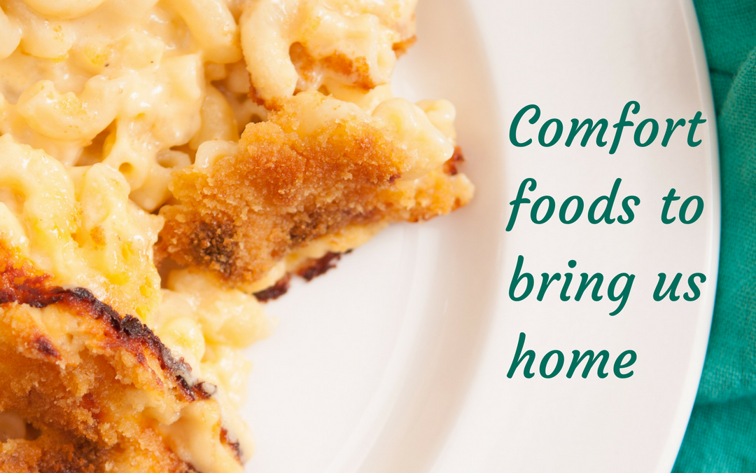 Comfort foods to bring us home