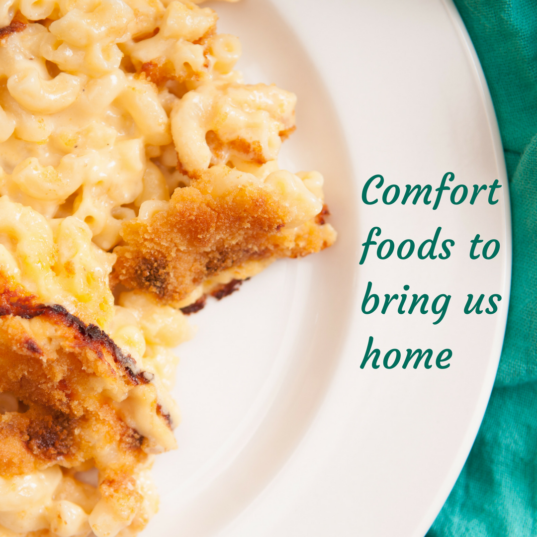 Comfort foods to bring us home [macaroni and cheese]