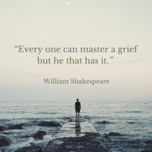 """Photo of man standing at the end of a dock with quote above that reads: """"Every one can master a grief but he that has it."""" William Shakespeare."""
