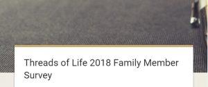 Threads of Life 2018 Family Member Survey