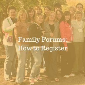 Family Forums: How to Register; text overlay on photo of group of women and men