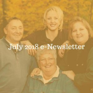 July 2018 e-Newsletter; text overlay on family photo