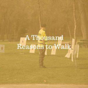 A Thousand Reasons to Walk