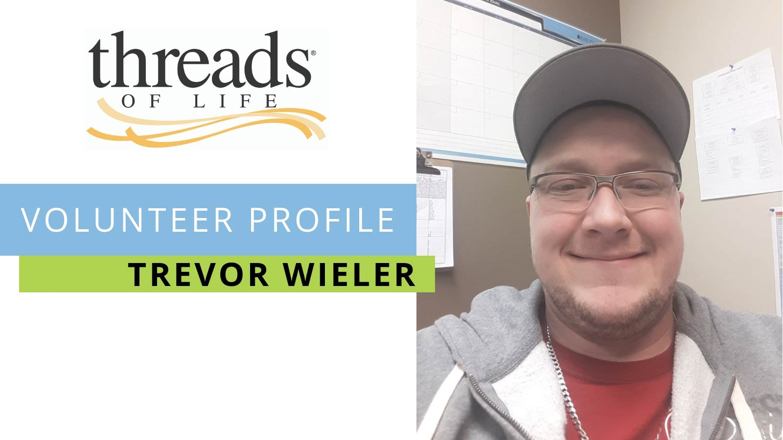 Volunteer Profile Trevor Wieler - selfie of smiling man in glasses and ball cap