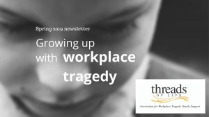 Spring 2019 newsletter Growing up with workplace tragedy, Threads of Life logo, over a young boy with his head hanging down