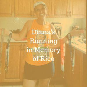 Diana's Running in Memory of Rico