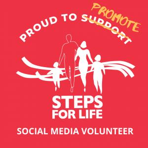 Proud to Promote Steps for Life [logo] Social Media Volunteer