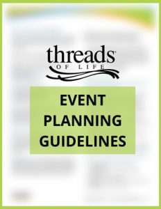 Threads of Life [logo] Event Planning Guidelines