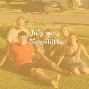 July 2019 e-Newsletter, overlay of photo of family sitting on a front lawn