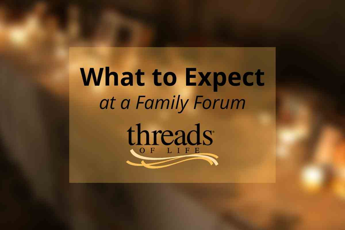 Candlelit table with framed photos. Text reads What to Expect at a Family Forum [Threads of Life logo]